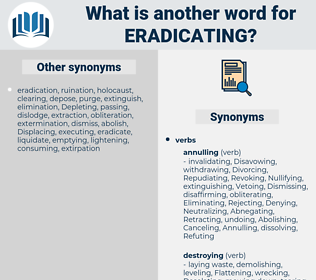 Eradicating, synonym Eradicating, another word for Eradicating, words like Eradicating, thesaurus Eradicating