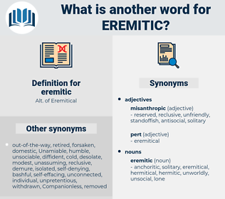 eremitic, synonym eremitic, another word for eremitic, words like eremitic, thesaurus eremitic