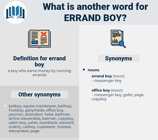 errand boy, synonym errand boy, another word for errand boy, words like errand boy, thesaurus errand boy