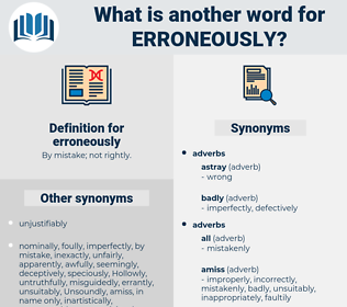 erroneously, synonym erroneously, another word for erroneously, words like erroneously, thesaurus erroneously