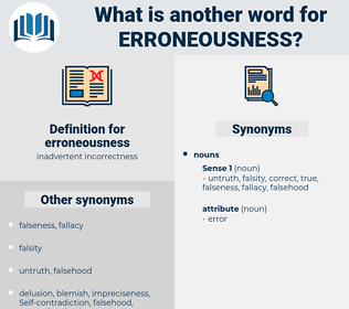 erroneousness, synonym erroneousness, another word for erroneousness, words like erroneousness, thesaurus erroneousness