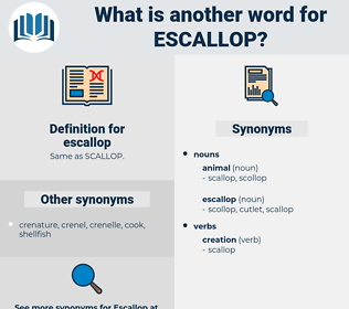 escallop, synonym escallop, another word for escallop, words like escallop, thesaurus escallop