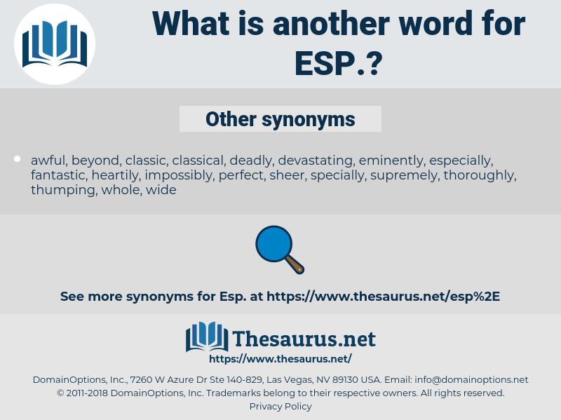 ESP, synonym ESP, another word for ESP, words like ESP, thesaurus ESP