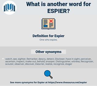 Espier, synonym Espier, another word for Espier, words like Espier, thesaurus Espier