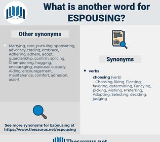 Espousing, synonym Espousing, another word for Espousing, words like Espousing, thesaurus Espousing
