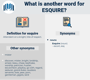 esquire, synonym esquire, another word for esquire, words like esquire, thesaurus esquire