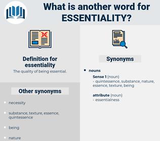 essentiality, synonym essentiality, another word for essentiality, words like essentiality, thesaurus essentiality