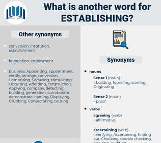 Establishing, synonym Establishing, another word for Establishing, words like Establishing, thesaurus Establishing