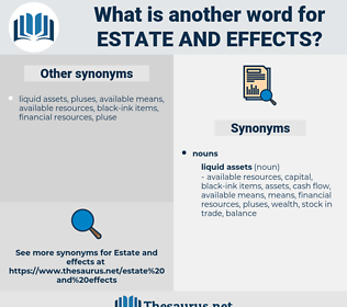 estate and effects, synonym estate and effects, another word for estate and effects, words like estate and effects, thesaurus estate and effects