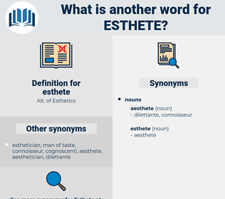 esthete, synonym esthete, another word for esthete, words like esthete, thesaurus esthete