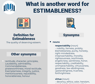 Estimableness, synonym Estimableness, another word for Estimableness, words like Estimableness, thesaurus Estimableness