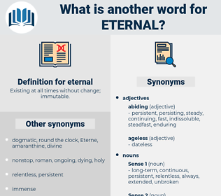 eternal, synonym eternal, another word for eternal, words like eternal, thesaurus eternal