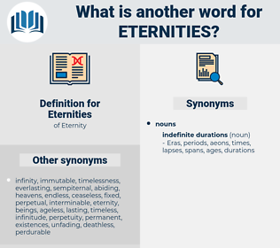 Eternities, synonym Eternities, another word for Eternities, words like Eternities, thesaurus Eternities