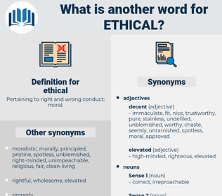 ethical, synonym ethical, another word for ethical, words like ethical, thesaurus ethical
