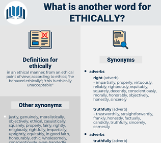 ethically, synonym ethically, another word for ethically, words like ethically, thesaurus ethically