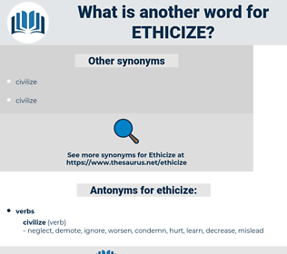 ethicize, synonym ethicize, another word for ethicize, words like ethicize, thesaurus ethicize