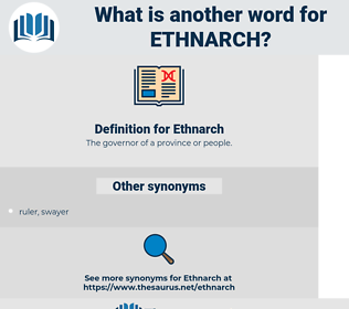 Ethnarch, synonym Ethnarch, another word for Ethnarch, words like Ethnarch, thesaurus Ethnarch