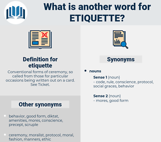 etiquette, synonym etiquette, another word for etiquette, words like etiquette, thesaurus etiquette