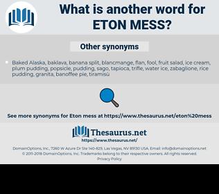 eton mess, synonym eton mess, another word for eton mess, words like eton mess, thesaurus eton mess