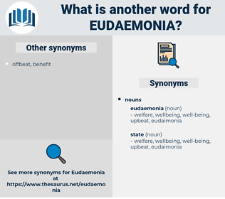 eudaemonia, synonym eudaemonia, another word for eudaemonia, words like eudaemonia, thesaurus eudaemonia
