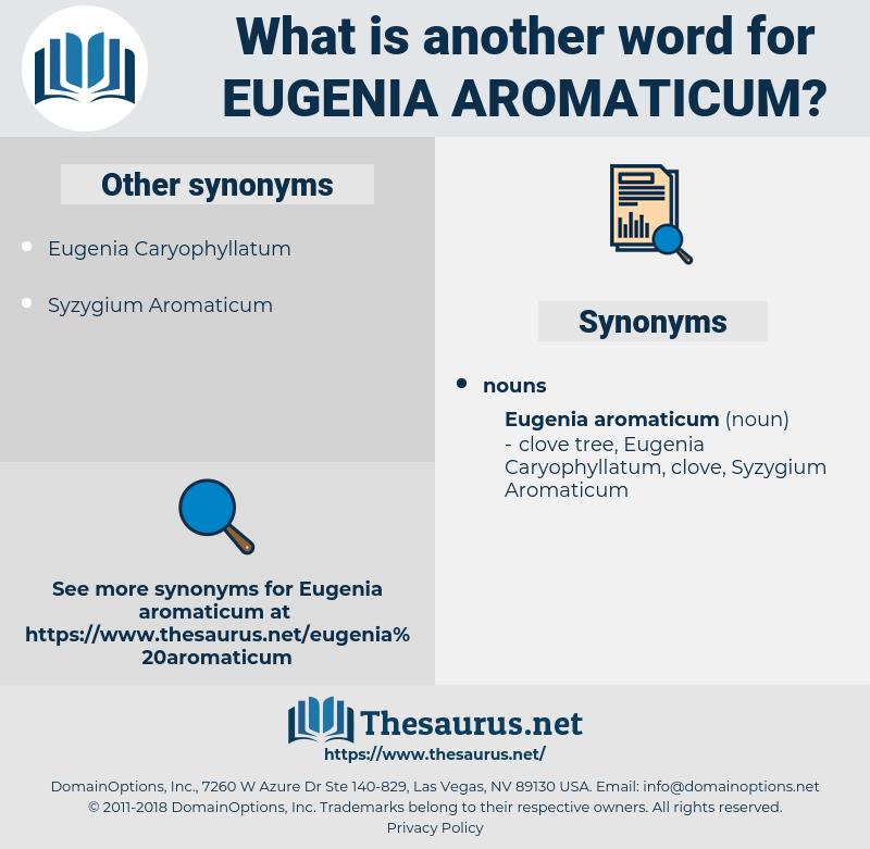 Eugenia Aromaticum, synonym Eugenia Aromaticum, another word for Eugenia Aromaticum, words like Eugenia Aromaticum, thesaurus Eugenia Aromaticum