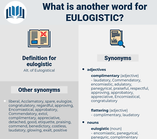 eulogistic, synonym eulogistic, another word for eulogistic, words like eulogistic, thesaurus eulogistic