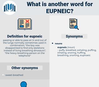 eupneic, synonym eupneic, another word for eupneic, words like eupneic, thesaurus eupneic
