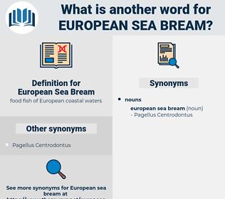 European Sea Bream, synonym European Sea Bream, another word for European Sea Bream, words like European Sea Bream, thesaurus European Sea Bream