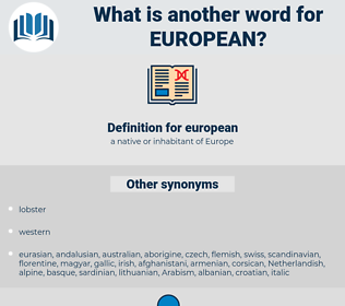 european, synonym european, another word for european, words like european, thesaurus european