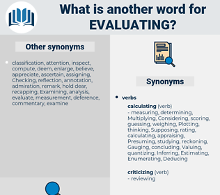 evaluating, synonym evaluating, another word for evaluating, words like evaluating, thesaurus evaluating
