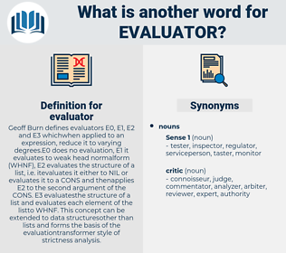 evaluator, synonym evaluator, another word for evaluator, words like evaluator, thesaurus evaluator
