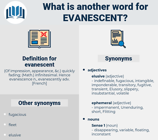 evanescent, synonym evanescent, another word for evanescent, words like evanescent, thesaurus evanescent
