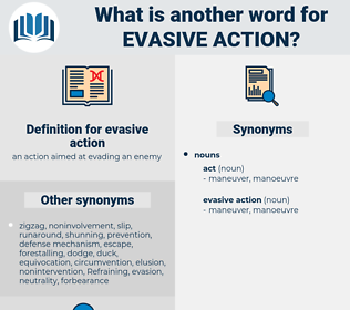 evasive action, synonym evasive action, another word for evasive action, words like evasive action, thesaurus evasive action