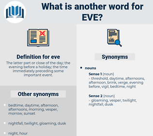 eve, synonym eve, another word for eve, words like eve, thesaurus eve