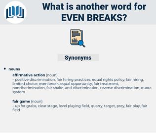 even breaks, synonym even breaks, another word for even breaks, words like even breaks, thesaurus even breaks