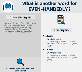 even-handedly, synonym even-handedly, another word for even-handedly, words like even-handedly, thesaurus even-handedly