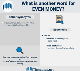 even money, synonym even money, another word for even money, words like even money, thesaurus even money