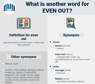 even out, synonym even out, another word for even out, words like even out, thesaurus even out