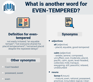 even-tempered, synonym even-tempered, another word for even-tempered, words like even-tempered, thesaurus even-tempered