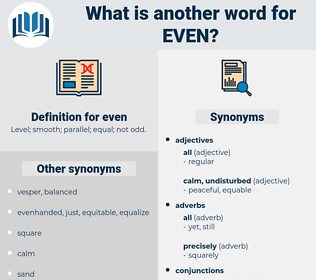 even, synonym even, another word for even, words like even, thesaurus even