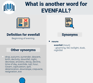 evenfall, synonym evenfall, another word for evenfall, words like evenfall, thesaurus evenfall
