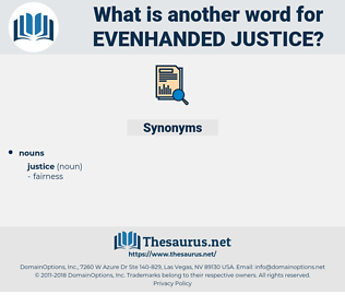 evenhanded justice, synonym evenhanded justice, another word for evenhanded justice, words like evenhanded justice, thesaurus evenhanded justice