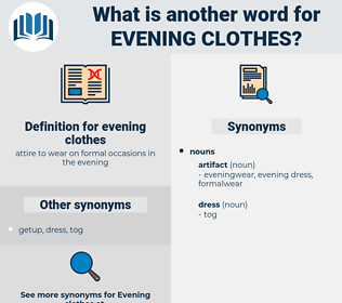 evening clothes, synonym evening clothes, another word for evening clothes, words like evening clothes, thesaurus evening clothes
