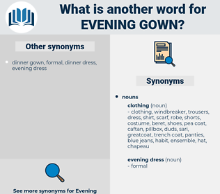 evening gown, synonym evening gown, another word for evening gown, words like evening gown, thesaurus evening gown