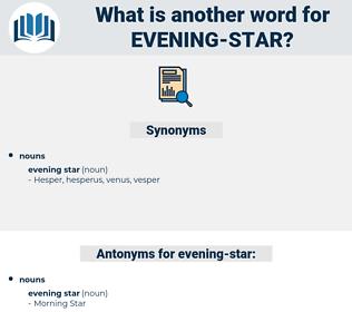 evening star, synonym evening star, another word for evening star, words like evening star, thesaurus evening star