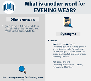 evening wear, synonym evening wear, another word for evening wear, words like evening wear, thesaurus evening wear