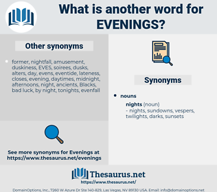 evenings, synonym evenings, another word for evenings, words like evenings, thesaurus evenings