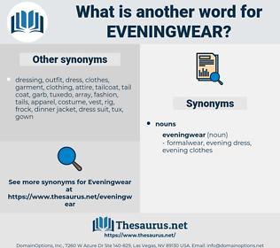 eveningwear, synonym eveningwear, another word for eveningwear, words like eveningwear, thesaurus eveningwear