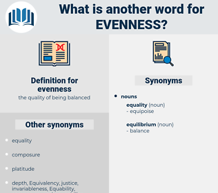 evenness, synonym evenness, another word for evenness, words like evenness, thesaurus evenness