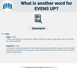evens up, synonym evens up, another word for evens up, words like evens up, thesaurus evens up
